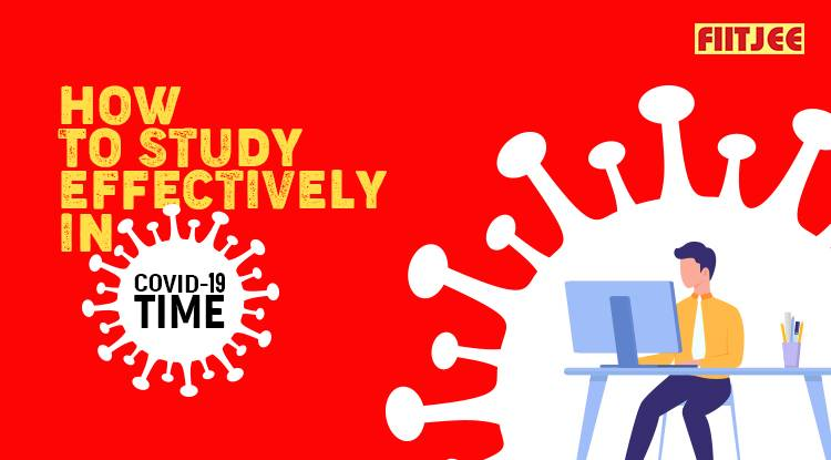 How to study effectively in COVID-19 time?