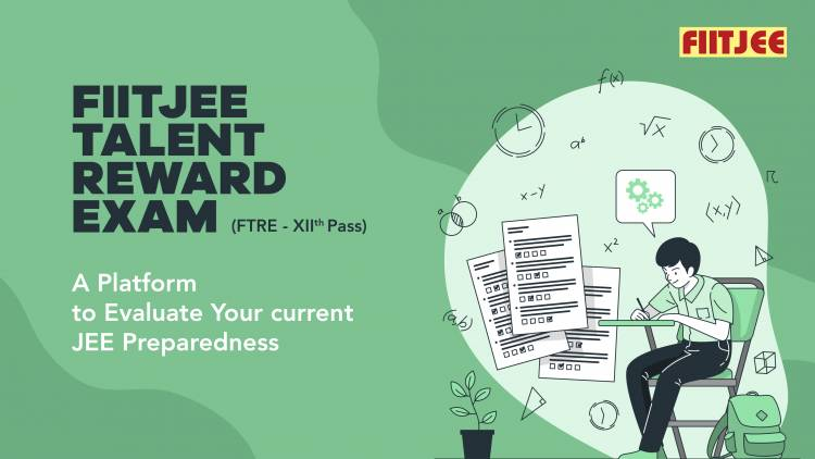 FIITJEE Talent Reward Exam (FTRE)- A Platform to Evaluate Your current JEE Preparedness