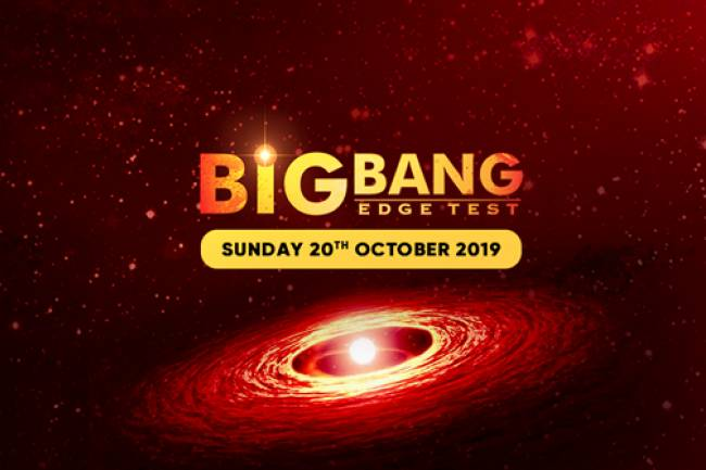 BIG BANG EDGE TEST 2019