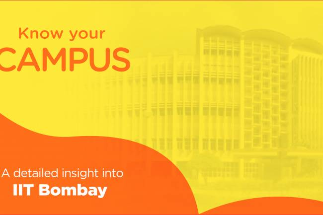Know Your Campus- A Detailed Insight into IIT Bombay