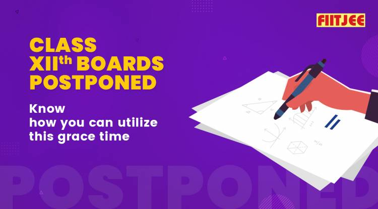 Class 12th Boards Postponed- Know how you can utilize this grace time