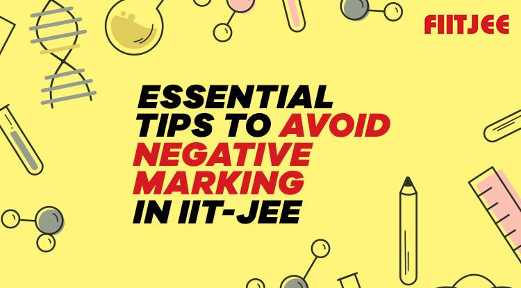 Essential tips to avoid negative marking in IIT-JEE