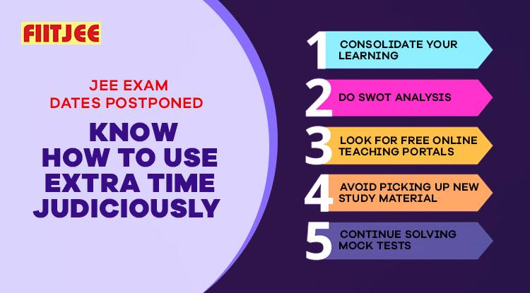 JEE Exam Dates Postponed: Know How to Use Extra Time Judiciously
