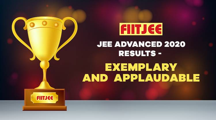 FIITJEE's JEE Advanced 2020 Results – Exemplary and Applaudable