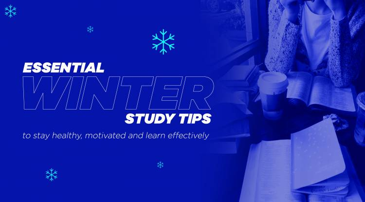 Essential Winter Study Tips to Stay Healthy, Motivated and Learn Effectively