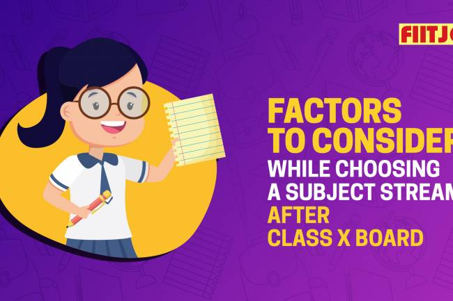 Factors to consider while choosing a subject stream after class X Board